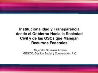 Alejandro González Arreola GESOC, Gestión Social y Cooperación, A.C.