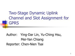 Two-Stage Dynamic Uplink Channel and Slot Assignment for GPRS