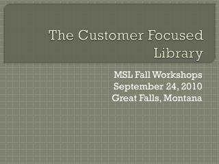 The Customer Focused Library