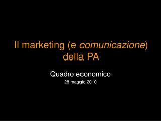 Il marketing (e  comunicazione ) della PA