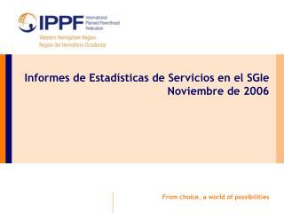 Informes de Estadísticas de Servicios en el SGIe Noviembre de 2006