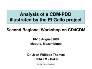 Analysis of a CDM-PDD illustrated by the El Gallo project