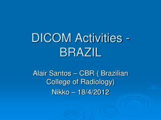 DICOM Activities  - BRAZIL