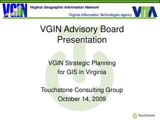 VGIN Advisory Board Presentation VGIN Strategic Planning  for GIS in Virginia