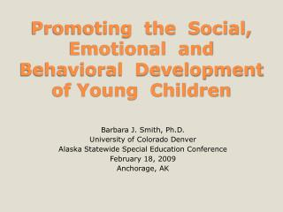 Promoting  the  Social, Emotional  and  Behavioral  Development  of Young  Children