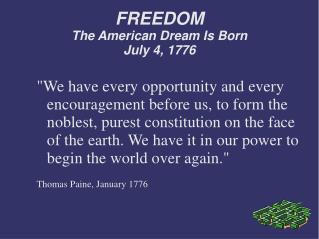 FREEDOM The American Dream Is Born  July 4, 1776