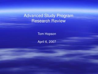 Advanced Study Program Research Review