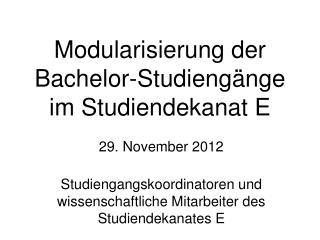 Modularisierung der  Bachelor-Studiengänge im Studiendekanat E