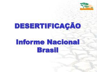 DESERTIFICAÇÃO Informe Nacional Brasil