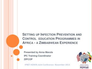 Presented by Anna Maruta IPC Training Coordinator ZIPCOP