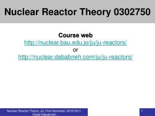 Course web nuclear.bau.jo/ju/ju-reactors/ or