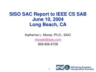 SISO SAC Report to IEEE CS SAB June 10, 2004 Long Beach, CA