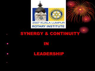 SYNERGY & CONTINUITY                         IN                  LEADERSHIP