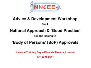 Advice & Development Workshop For A National Approach & 'Good Practice' For The Issuing Of