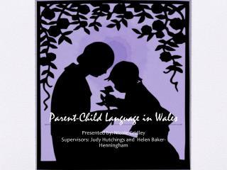 Parent-Child Language in Wales