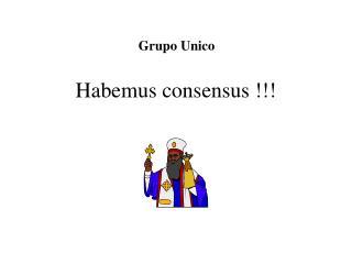 Habemus consensus !!!