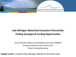 Angela Larsen ,  Coastal Project Manager , Alliance for the Great Lakes