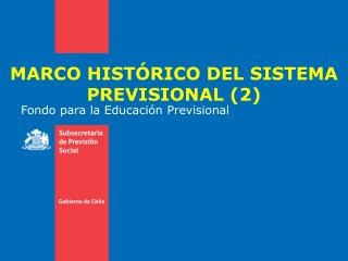 MARCO HISTÓRICO DEL SISTEMA PREVISIONAL (2)