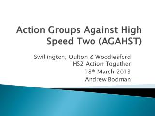 Action Groups Against High Speed Two (AGAHST)