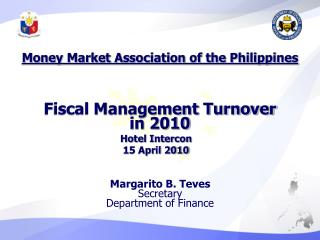 Money Market Association of the Philippines Fiscal Management Turnover in 2010