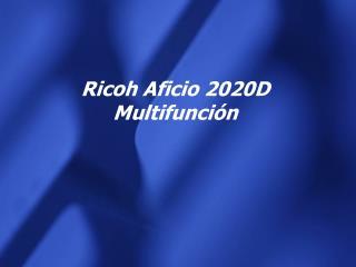 Ricoh Aficio 2020D Multifunción