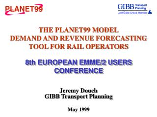 THE PLANET99 MODEL DEMAND AND REVENUE FORECASTING TOOL FOR RAIL OPERATORS