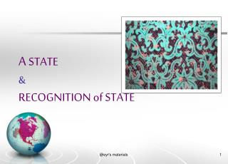 A STATE  & RECOGNITION of STATE