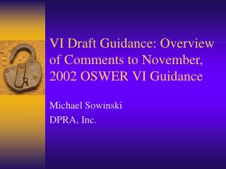 VI Draft Guidance: Overview of Comments to November, 2002 OSWER VI Guidance