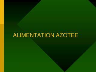 ALIMENTATION AZOTEE