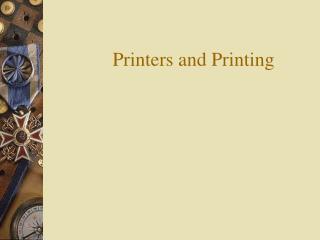 Printers and Printing