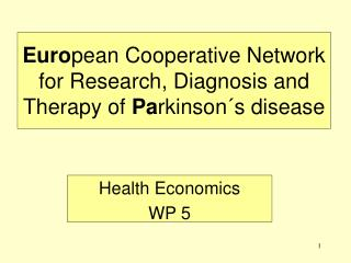Euro pean Cooperative Network for Research, Diagnosis and Therapy of  Pa rkinson´s disease