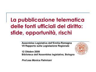 La pubblicazione telematica delle fonti ufficiali del diritto: sfide, opportunit�, rischi
