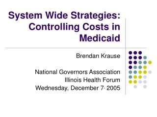 System Wide Strategies:  Controlling Costs in Medicaid