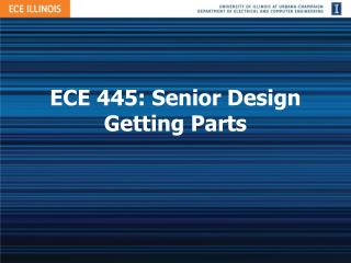 ECE 445: Senior Design Getting Parts