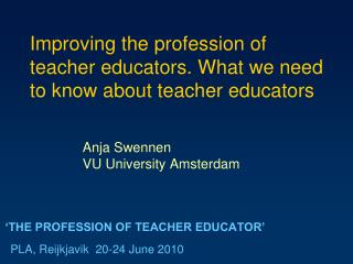 'THE PROFESSION OF TEACHER EDUCATOR'