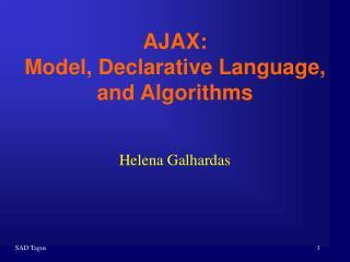 AJAX: Model, Declarative Language, and Algorithms