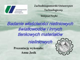 Prezentację wykonała: Anna Jasik