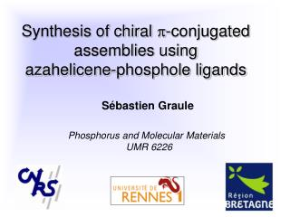Synthesis of chiral  p -conjugated assemblies using  aza helicene-phosphole ligands