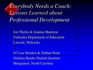 Everybody Needs a Coach:  Lessons Learned about Professional Development