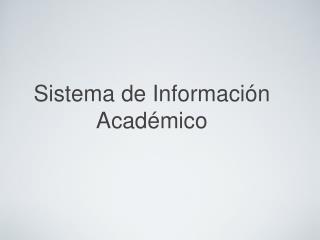 Sistema de Informaci�n Acad�mico
