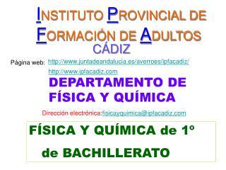 I NSTITUTO  P ROVINCIAL DE  F ORMACI�N DE  A DULTOS