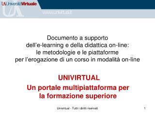 UNIVIRTUAL Un portale multipiattaforma per la formazione superiore