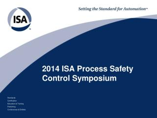 2014 ISA Process Safety Control Symposium