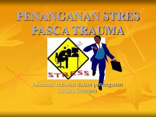 PENANGANAN STRES PASCA TRAUMA