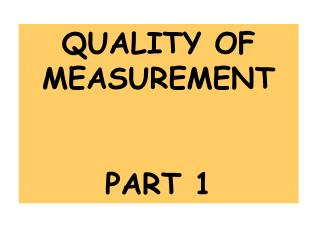 QUALITY OF MEASUREMENT PART 1