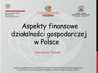 Aspekty finansowe działalności gospodarczej  w Polsce