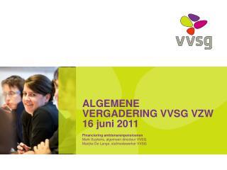 ALGEMENE VERGADERING VVSG VZW 16 juni 2011