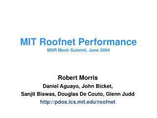 Robert Morris Daniel Aguayo, John Bicket, Sanjit Biswas, Douglas De Couto, Glenn Judd
