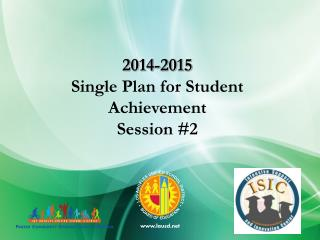 2014-2015 Single Plan for Student Achievement  Session #2