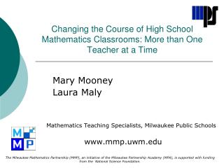 Changing the Course of High School Mathematics Classrooms: More than One Teacher at a Time